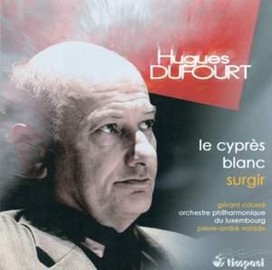 Dufourt: Le Cypres Blanc & Surgir