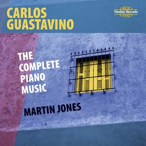 Guastavino - The Complete Piano Music