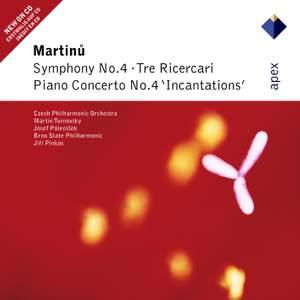 Martinu: Symphony No. 4, Piano Concerto No. 4 & Tre Ricercari