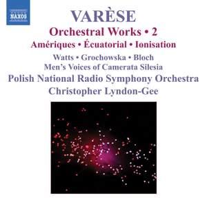 Varèse - Orchestral Works Volume 2