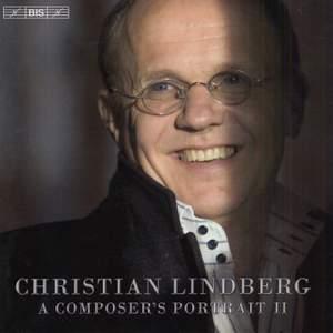 Christian Lindberg - A Composer's Portrait II