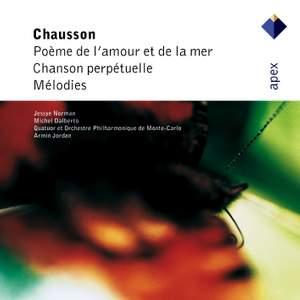 Chausson: Poème de l'amour et de la mer, Chanson perpétuelle & Mélodies