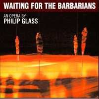 Glass, P: Waiting for the Barbarians