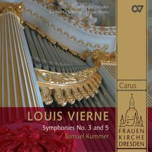 Vierne - Organ Symphonies Nos. 3 & 5
