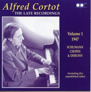 Alfred Cortot: The Late Recordings Volume 1