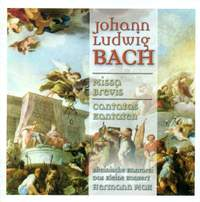 Johann Ludwig Bach: Missa brevis & Cantatas