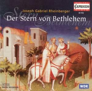 Rheinberger: Der Stern von Bethlehem, Op. 164, etc. Product Image