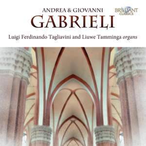 A. & G. Gabrieli - Music for one and two Organs
