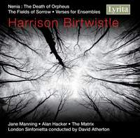 Birtwistle: The Fields of Sorrow and other works
