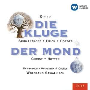 Orff: Die Kluge, etc.
