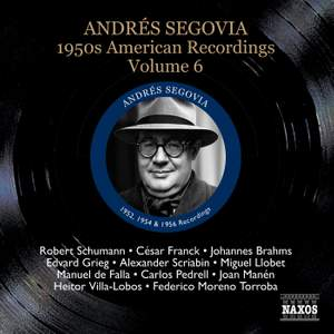 Segovia - 1950s American Recordings Volume 6