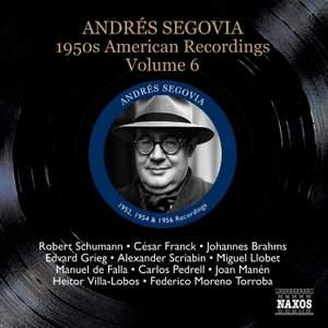 Segovia - 1950s American Recordings Volume 6
