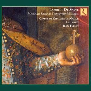 Sayve: Messe pour le Sacre de l'empereur Matthias