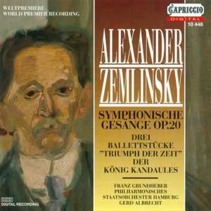 Zemlinsky: Symphonische Gesange/Drei Ballettstucke