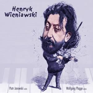 Henryk Wieniawski: Works for Violin and Piano