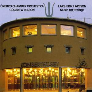 Larsson: Music for String Orchestra