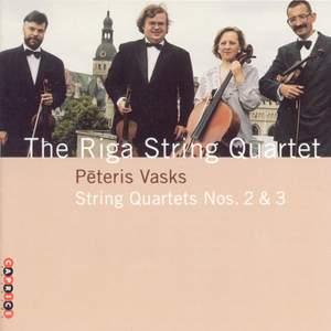Peteris Vasks: String Quartets Nos. 2 and 3