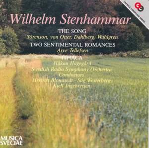 Stenhammar - The Song, Two Sentimental Romances & Ithaca