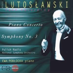 Lutosławski: Piano Concerto & Symphony No. 3