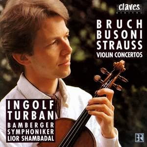 Bruch, Busoni & Strauss: Violin Concertos