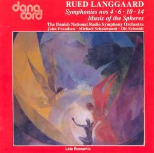 Langgaard: Symphonies 4, 6, 10, and 14