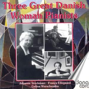 Three Great Danish Woman Pianists