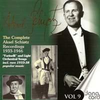 Aksel Schiotz: The Complete Recordings Vol. 9