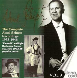 Aksel Schiotz: The Complete Recordings Vol. 9