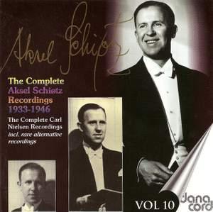Aksel Schiotz: The Complete Recordings Vol. 10