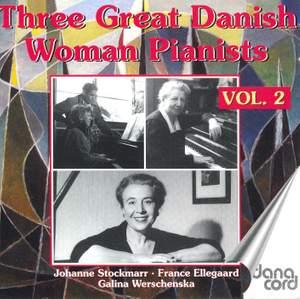 Three Great Danish Women Pianists Vol. 2
