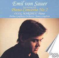 Emil von Sauer: Piano Concerto No. 2 etc.