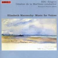Elizabeth Maconchy: Music for Voices