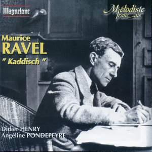 Ravel, Maurice: Melodies/Kaddisch