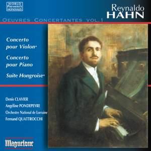 Hahn: Concertos for Violin & Piano/Suite Hongroise