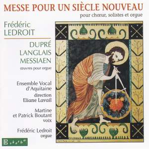 Ledroit/Dupre/Langlais/Messiaen: Mass for a New Century