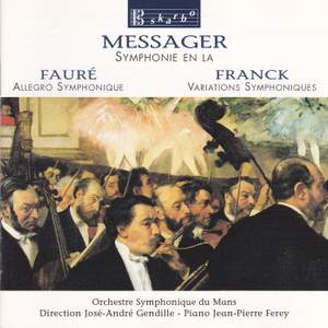 Messager, Fauré & Franck: Symphonic Works