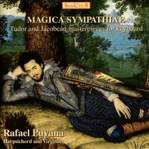 Puyana, Rafael: Magica Sympathiae - Tudor & Jacobean Keyboard