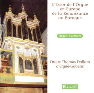 Kauffmann, Jacques: The rise of the organ in Europe