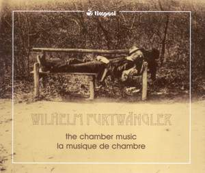 Furtwängler: The Chamber Music