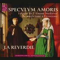 Various Composers: Speculum Amoris/La Reverdie