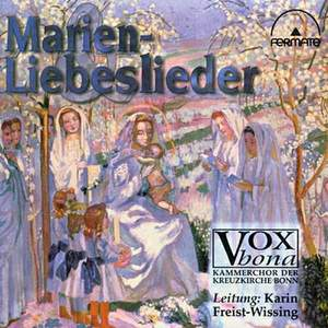 Marien-Liebeslieder (Songs to the Virgin Mary and Lovesongs)