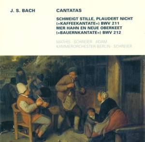 Bach, J S: Cantata BWV211 'Schweigt stille, plaudert nicht' (Coffee Cantata), etc.