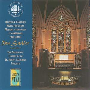 Ian Sadler: British and Canadian Organ Music