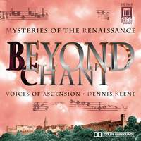 Beyond Chant - Mysteries of the Renaissance