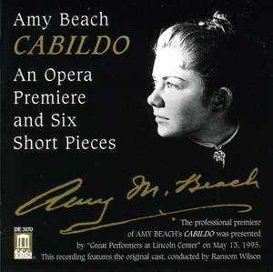 Amy Beach: Cabildo - an opera premiere and Six Short Pieces
