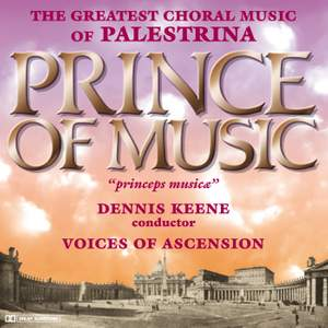 Prince of Music - The Greatest Choral Music of Palestrina