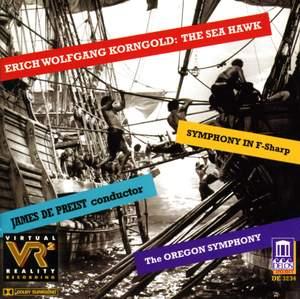 Korngold: Symphony in F sharp major & The Sea Hawk