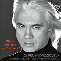 Hvorostovsky: Where Are You My Brothers