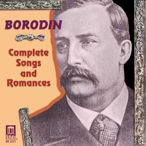 Borodin: Complete Songs & Romances