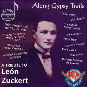 Along Gypsy Trails: A Tribute To León Zuckert